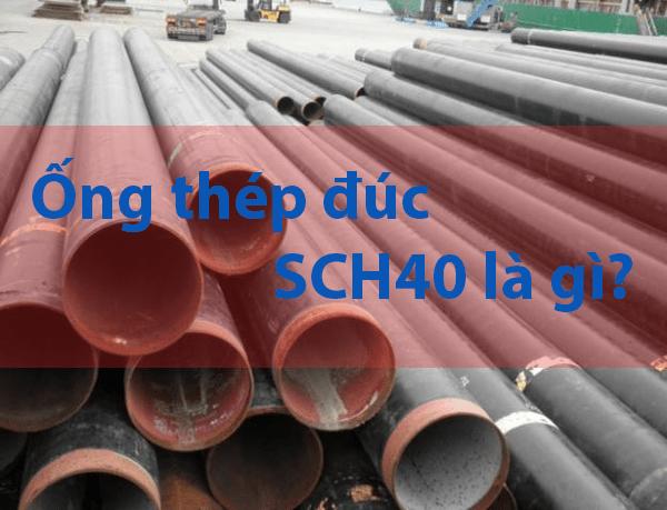 Ống thép SCH40 là gì?