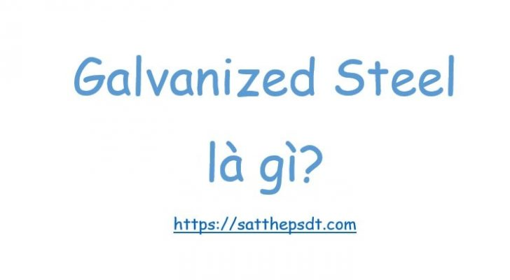 Galvanized Steel là gì?